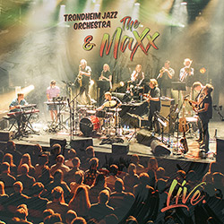 Trondheim Jazz Orchestra & The Maxx: Live [VINYL]