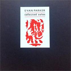 Parker, Evan: Collected Solos [VINYL 4LP BOX / CASSETTE]