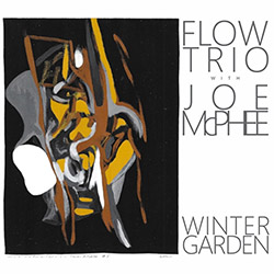 Flow Trio w/ Joe Mcphee: Winter Garden