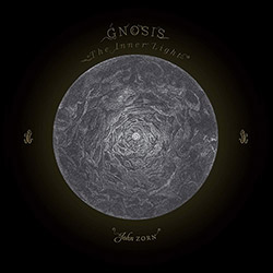 Zorn, John  Gnosis Quartet: Gnosis: The Inner Light