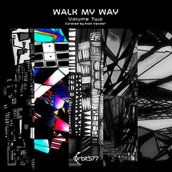 Various Artists curated by Nick Vander: Walk My Way, Volume Two
