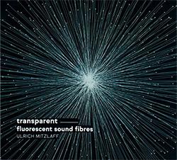 Mitzlaff, Ulrich: Transparent - fluorescent sound fibres