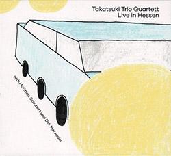Takatsuki Trio Quartet (Okuda / Virtaranta / Weitzel + Marwedel / Schubert ): Live in Hessen