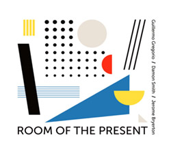 Guillermo Gregorio / Damon Smith / Jerome Bryerton: Room of the Present (Listen! Foundation (Fundacja Sluchaj!))