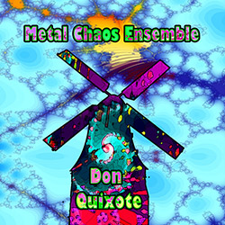 Metal Chaos Ensemble: Don Quixote