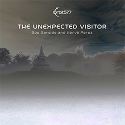 Gus Garside / Herve Perez: The Unexpected Visitor (Orbit577)