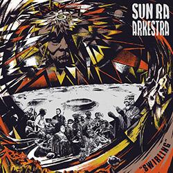 Sun Ra Arkestra: Swirling [2 LPS] (STRUT / Artyard)