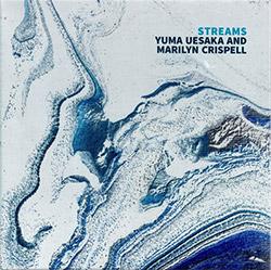 Uesaka, Yuma / Marilyn Crispell: Streams (Not Two)