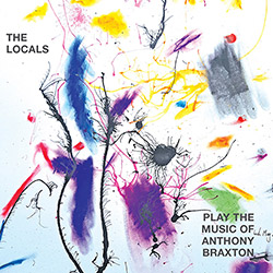 Locals, The (Thomas, Ward / Thomas / Lash / Hasson-Davis): The Locals Play The Music Of Anthony Brax