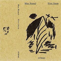 Hamel, Max: First Snow [CASSETTE] (Notice Recordings)