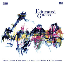 Tucker, Dave / Pat Thomas / Thurston Moore / Mark Sanders: Educated Guess Vol. 1 [VINYL] (577)