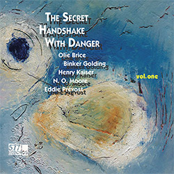 Brice, Olie / Binker Golding / Henry Kaiser / N.O. Moore / Eddie Prevost: The Secret Handshake with
