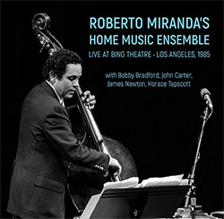Miranda, Roberto Home Music Ensemble (Bradford / Carter / Newton / Tapscott / &c): Live At Bing Thea