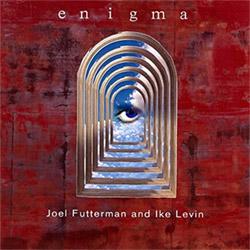 Futterman, Joel / Ike Levin (w/ guest Benjamin Tomassetti): Enigma (Charles Lester Music)