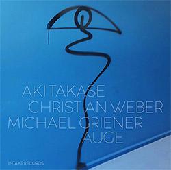 Takase, Aki  / Christian Weber / Michael Griener: Auge (Intakt)