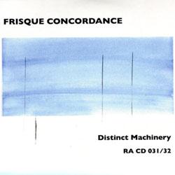 Frisque Concordance (Georg Graewe / John Butcher /  Wilbert De Joode / Mark Sanders): Distinct Machi
