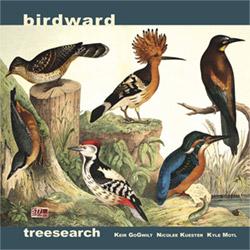 Treesearch (GoGwilt / Motl / Kuester): Birdward (577 Records)