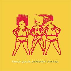 Klaxon Gueule: Entierement Unamies (Ambiances Magnetiques)