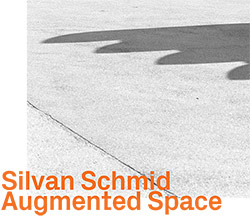 Schmid, Silvan: Augmented Space (ezz-thetics by Hat Hut Records Ltd)