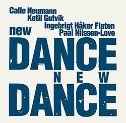 Neumann, Calle / Ketil Gutvik / Ingebrigt Haker Flaten / Paal Nilssen-Love: New Dance