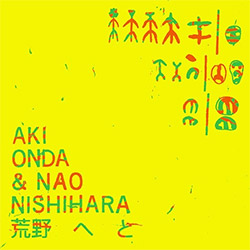 Onda, Aki / Nao Nishihara: Kouya-e-to (Ftarri)
