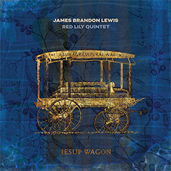 Lewis, James Brandon / Red Lily Quintet (w / William Parker/ Chad Taylor / Kirk Knuffke / Chris Hoff