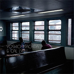 Machida, Yoshio / Cal Lyall: Premeditation [VINYL 2 10-inch records]