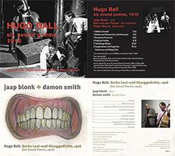 Ball, Hugo (Jaap Blonk / Bart van der Putten / Pieter Meurs / Damon Smith): Six sound Poems 1989 & 2 (Balance Point Acoustics / kontrans)