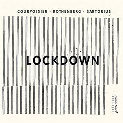 Courvoisier / Rothenberg / Sartorius: Lockdown (Clean Feed)