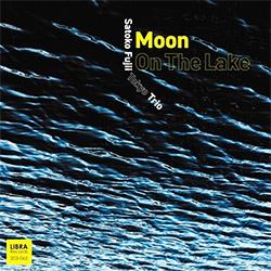 Satoko Fujii Tokyo Trio: Moon on the Lake (Libra Records)