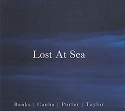 Banks / Canha / Porter / Taylor: Lost At Sea
