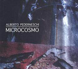 Pederneschi, Alberto: Microcosmo