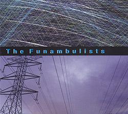 Funambulists, The (Tibor Takacs Faki / Laslo Lenkes / Goran Grubisic): The Funambulists (FMR)