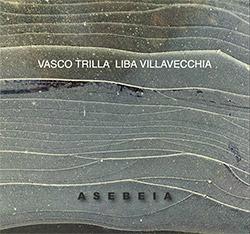 Vasco Trilla / Liba Villaecchia: Asebeia (FMR)