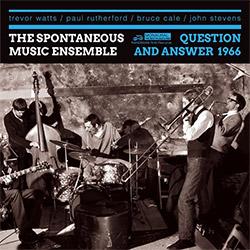 Spontaneous Music Ensemble: Question And Answer 1966 [2 CDs]
