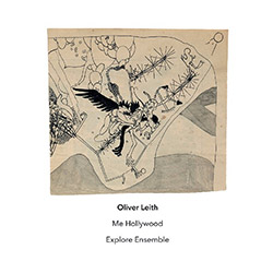 Oliver Leith: Me Hollywood (Another Timbre)