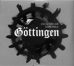 Taylor, Cecil Ensemble: Goetingen [2 CDs]