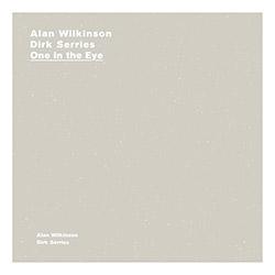 Wilkinson, Alan / Dirk Serries: One In The Eye [2 CDs]