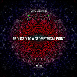 Myers, David Lee: Reduced to a Geometrical Point