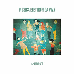 Musica Elettronica Viva: Spacecraft [VINYL]