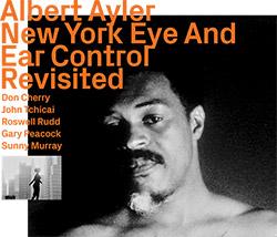 Ayler, Albert Trio: New York Eye And Ear Control, Revisited