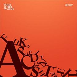 Four Letter Words (Piet / Wark / Harris): Blow