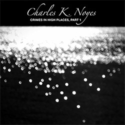 Noyes, Charles K. : Crimes In High Places, Part 1