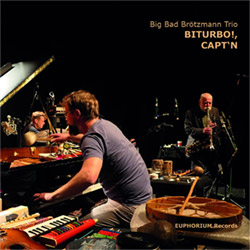 Big Bad Brotzmann Trio: Biturbo!, Capt'n [3'' CD]