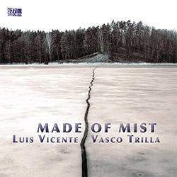 Vicente, Luis / Vasco Trilla: Made of Mist
