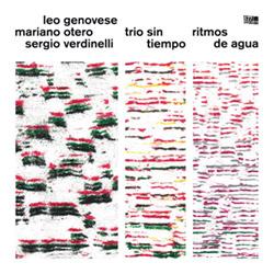 Genovese, Leo / Mariano Otero / Sergio Verdinelli: Trio Sin Tiempo: Ritmos de Agua