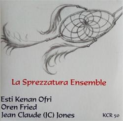 La Sprezzatura Ensemble: Jones, Jean Claude (JC) / Esti Kenan Ofri / Oren Fried: Abstract Formative (Kadima)