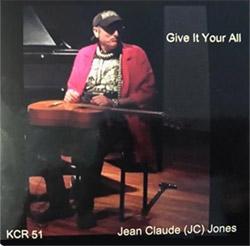 Jones, Jean Claude (JC): Give It Your All - Wild Guitar Musings 2 (Kadima)