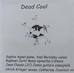 Jones, Jean Claude (JC) / Sophie Agnel / Yael Barolsky / Raphael Saint-Remy / Ulrich Krieger / Cathe