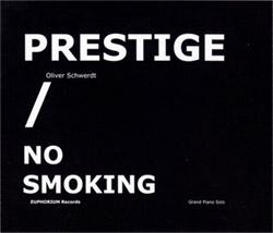 Schwerdt, Oliver: Prestige / No Smoking [2CDs]